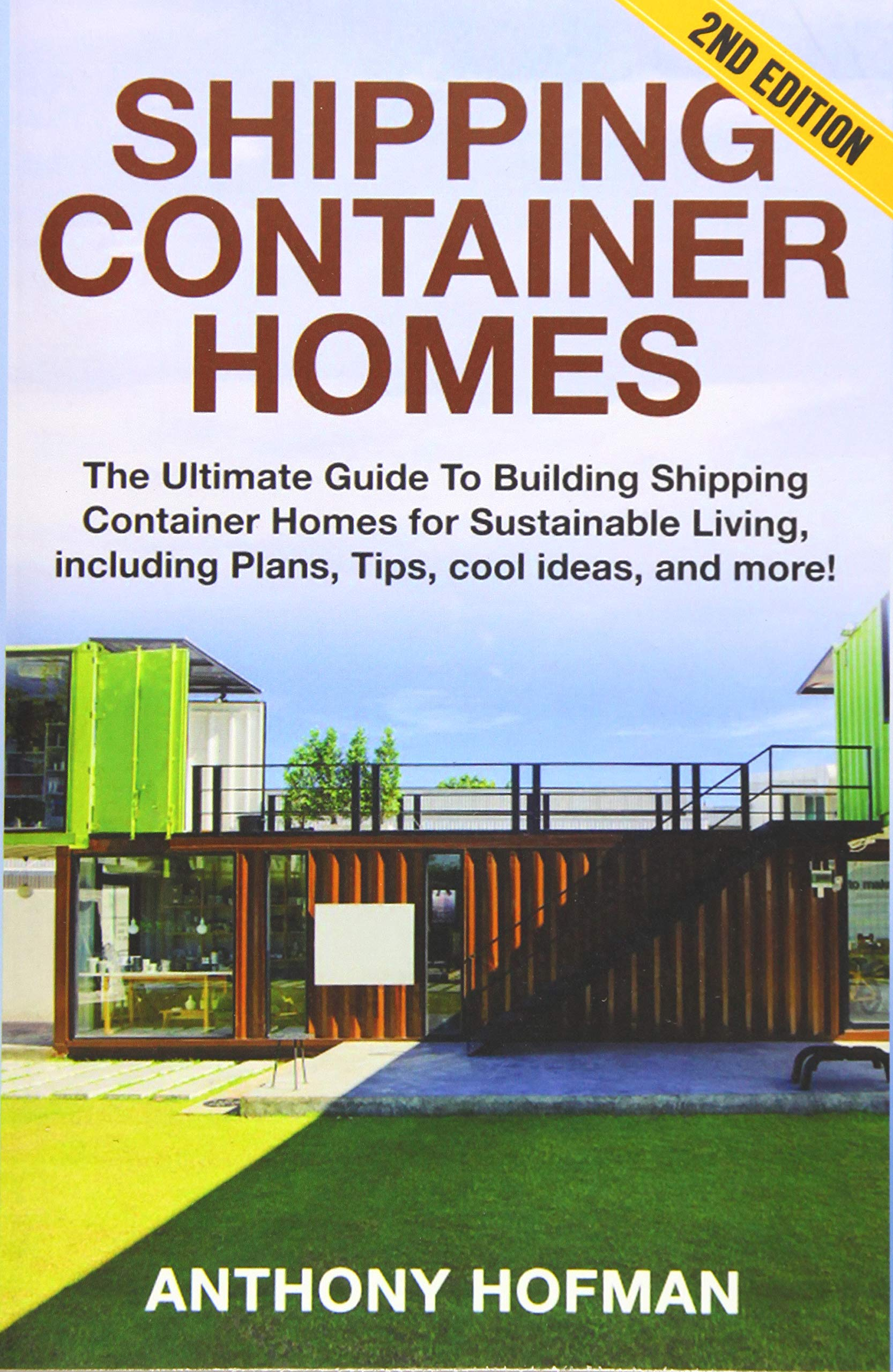 Shipping Container Homes The Ultimate Guide To Building