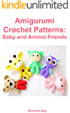 Amigurumi Crochet Patterns: Baby and Animal Friends (English Edition)
