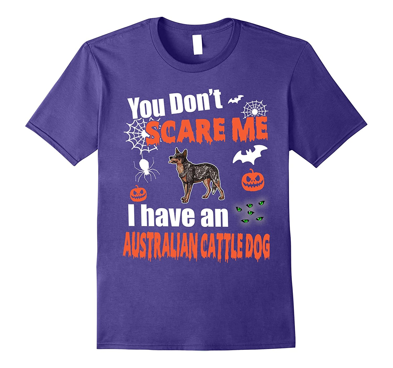 You Don't Scare Me I Have An Australian Cattle Dog Halloween-FL