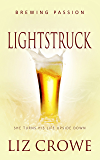 Lightstruck: ( A Contemporary Romance Novel) (Brewing Passion Book 2)