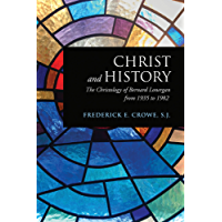 Christ and History: The Christology of Bernard Lonergan from 1935 to 1982 (Lonergan Studies) (English Edition)
