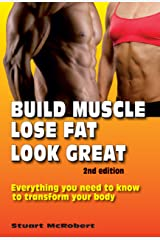 Build Muscle, Lose Fat, Look Great 2nd Ed Kindle Edition
