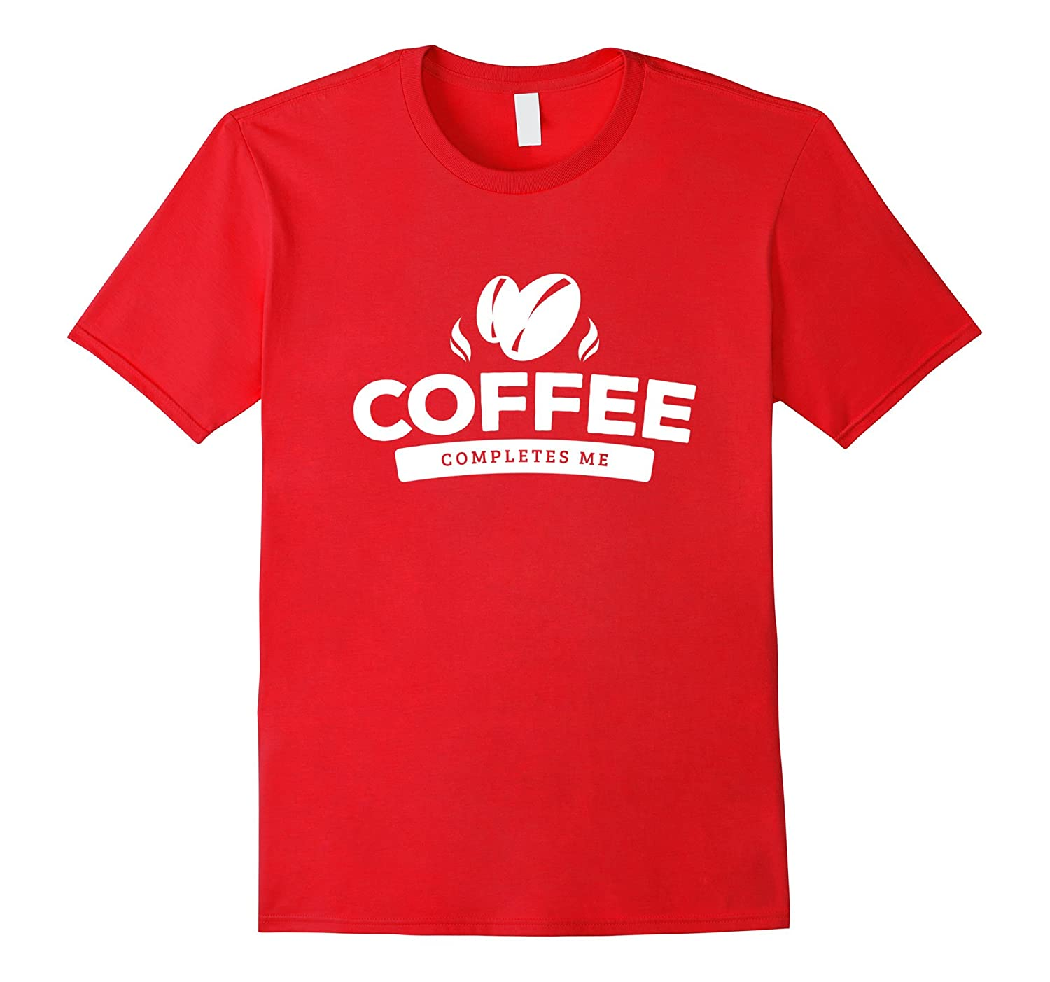 Coffee Addict Lover Gift Caffeine Completes Me T-Shirt-Vaci