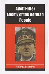 Adolf Hitler: Enemy of the German People Paperback