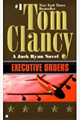 Executive Orders (A Jack Ryan Novel Book 7) Kindle Edition