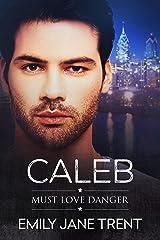 Caleb (Must Love Danger Book 4) Kindle Edition