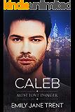 Caleb (Must Love Danger Book 4)
