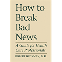 How To Break Bad News: A Guide for Health Care Professionals (Heritage) (English Edition)