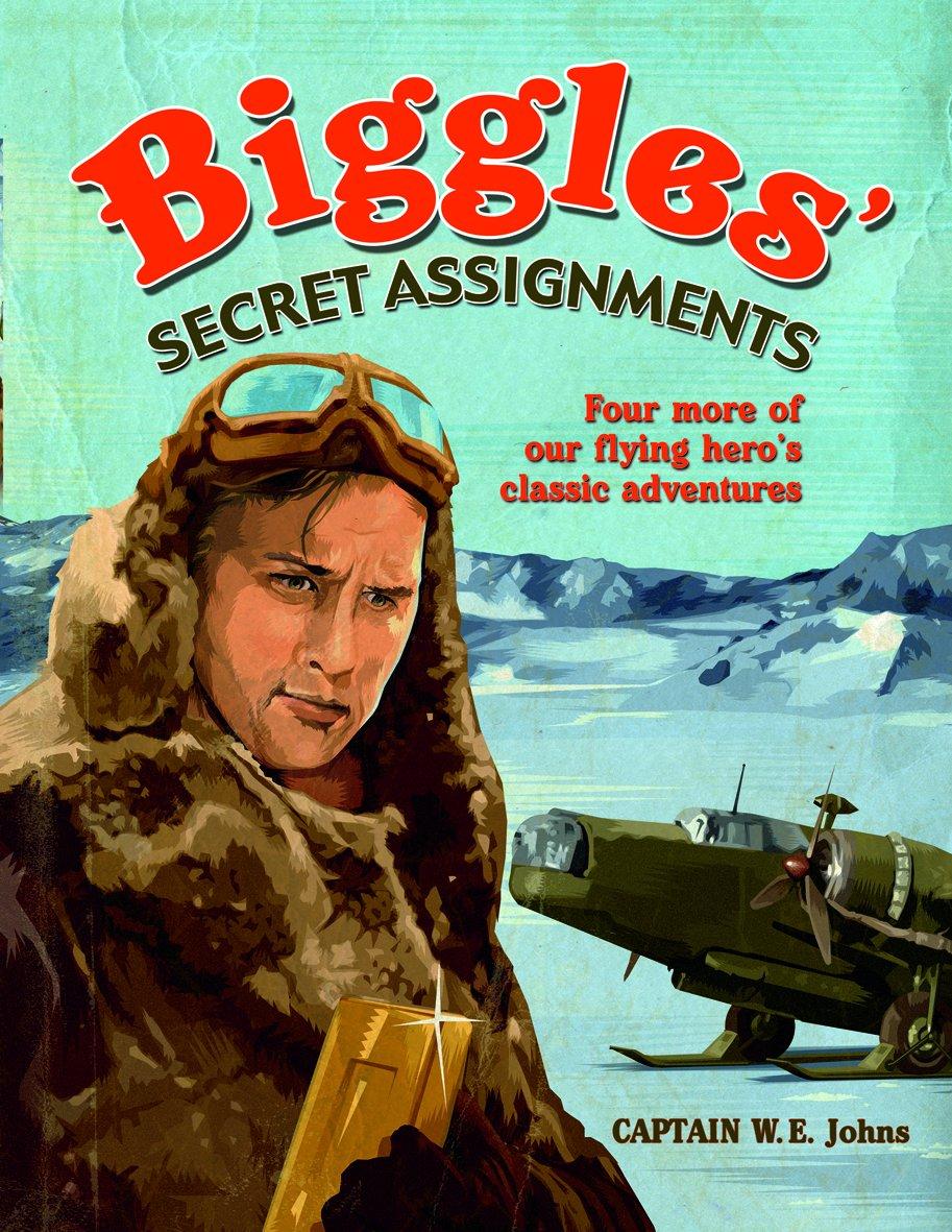 Amazon.com: Biggles' Secret Assignments (9781853759116): Captain W.E.  Johns: Books