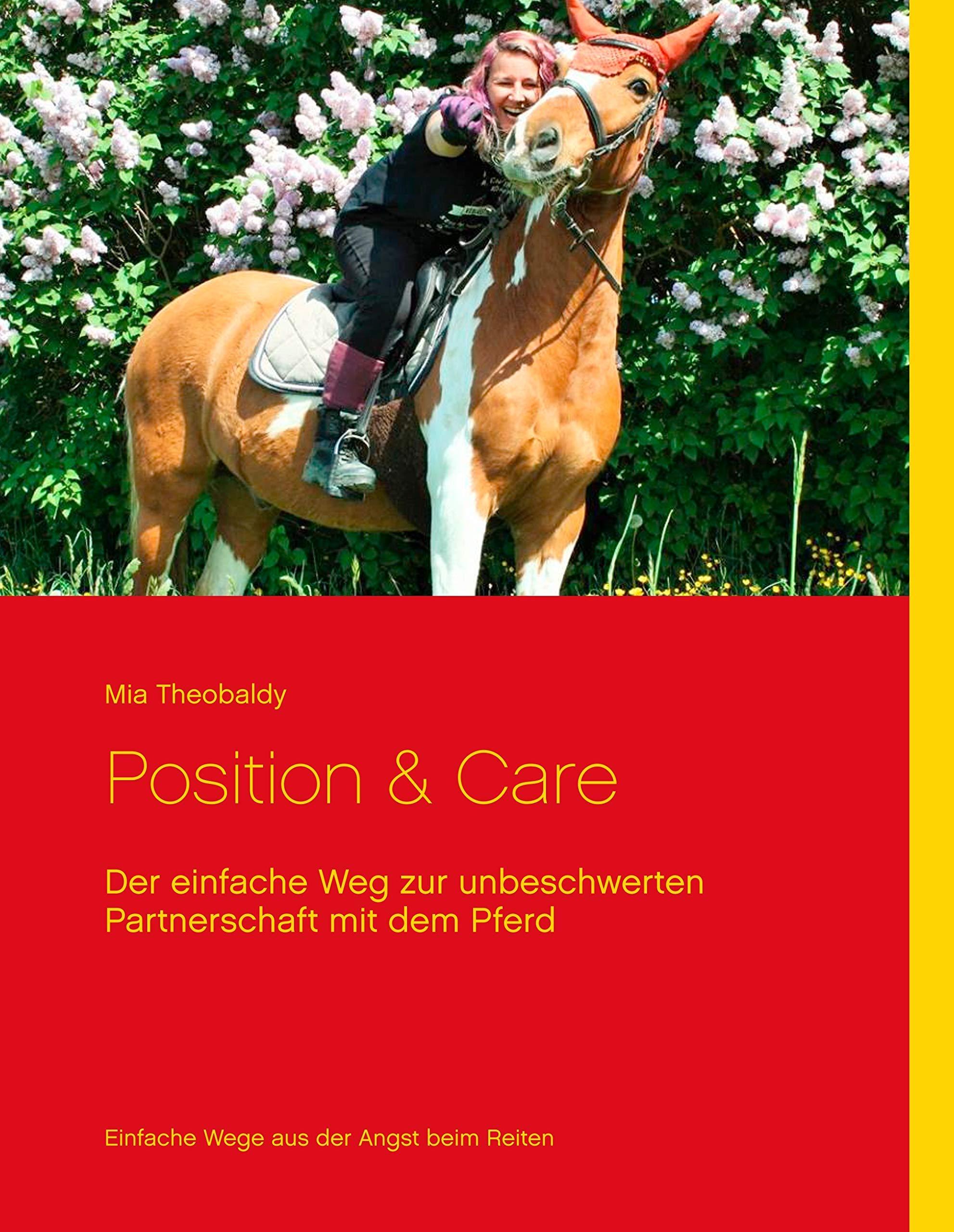 Position & Care: Der einfache Weg zur unbeschwerten Partnerschaft mit dem Pferd