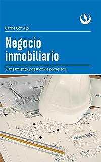 Negocio inmobiliario: Planeamiento y gestión proyectos (Spanish Edition)