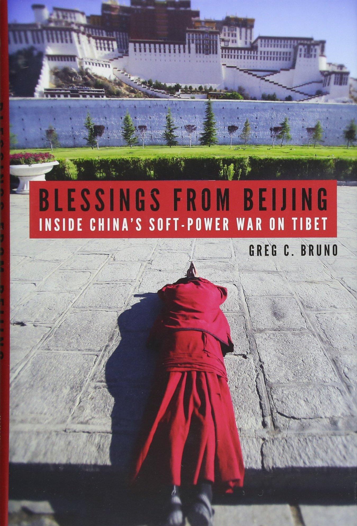 Blessings from Beijing: Inside China's Soft-Power War on Tibet pdf epub