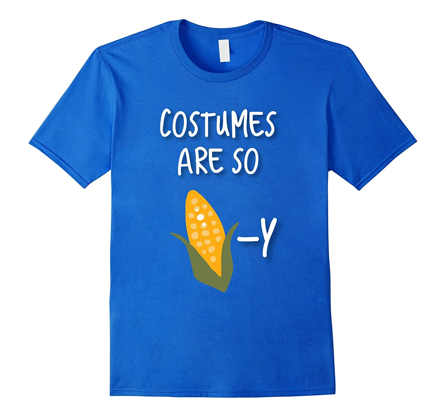 0df51a1d32 Costumes Are So Corn-y Pun Halloween Funny Lazy T-shirt-ANZ ⋆ Anztshirt