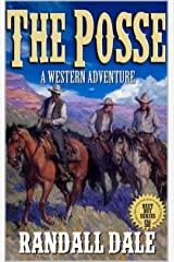 "The Posse: A Frontier Justice Western: A Brand New Western From The Author of ""Pardner's Trust"" Kindle Edition"