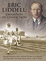 Eric Liddell - Champion Of Conviction