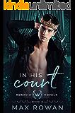 In His Court (Rosavia Royals Book 4)