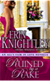 Ruined by a Rake - An All's Fair in Love Novella (English Edition)