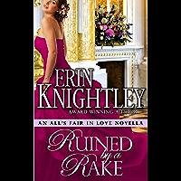 Ruined by a Rake - An All's Fair in Love Novella (English Edition)