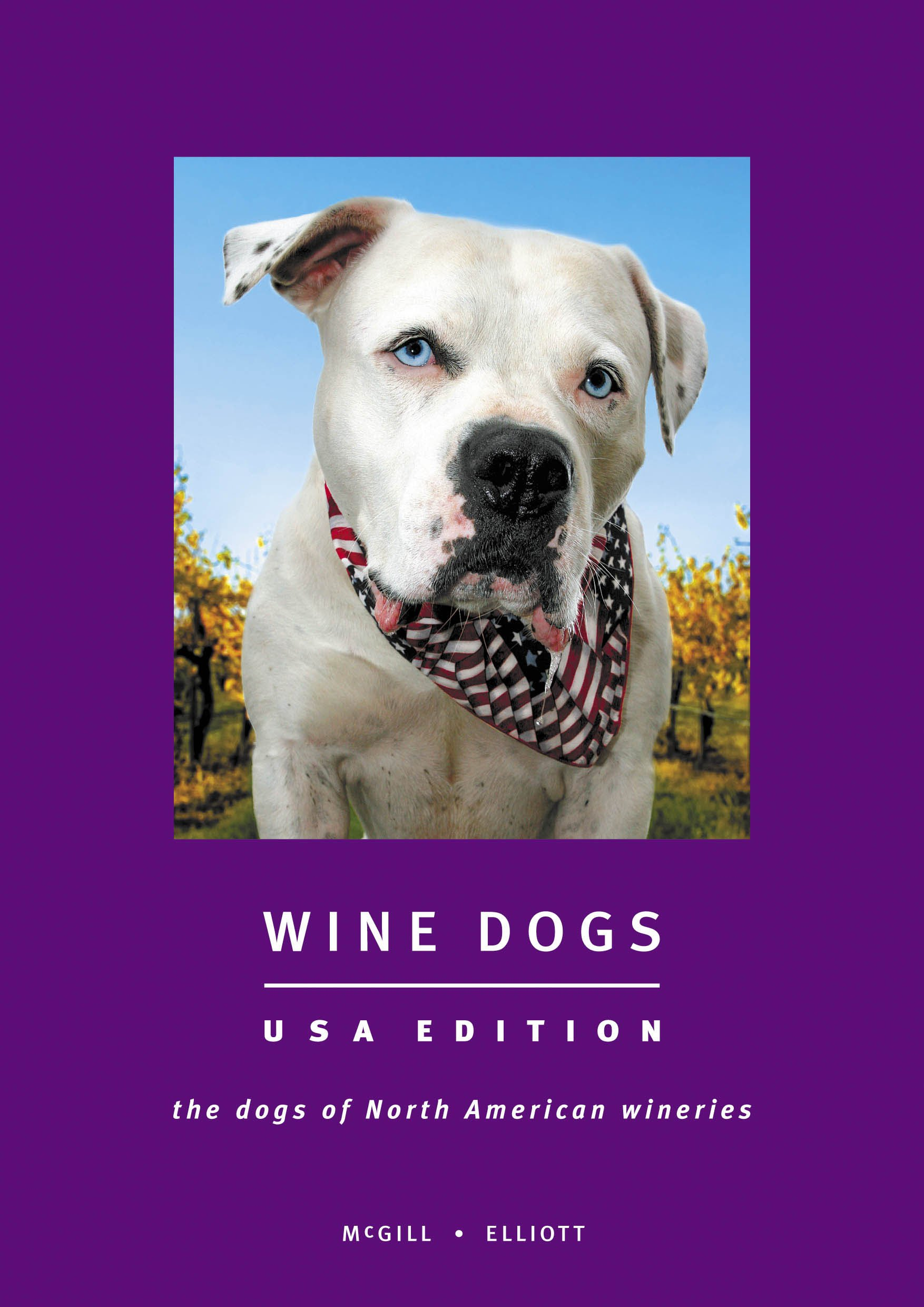 Wine dogs usa edition craig mcgill susan elliott 9780958085663 wine dogs usa edition craig mcgill susan elliott 9780958085663 amazon books fandeluxe Image collections