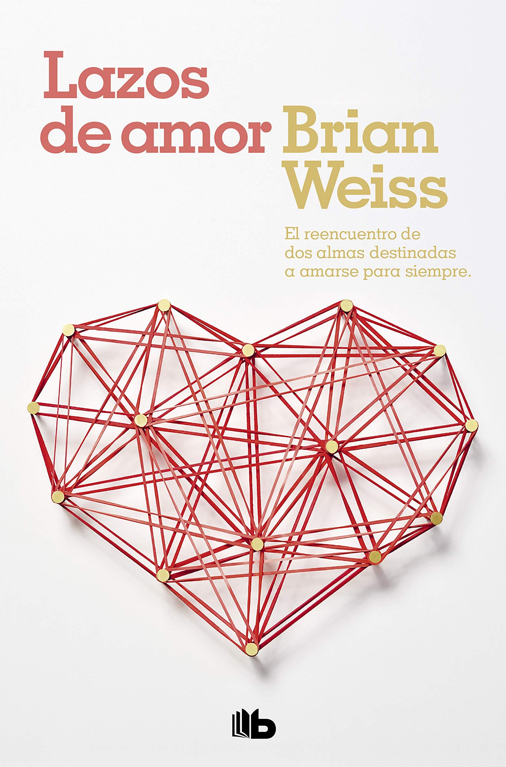 Lazos de amor (Ficción): Amazon.es: Weiss, Brian: Libros