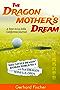 The Dragon Mother's Dream: A Year in La Jolla –