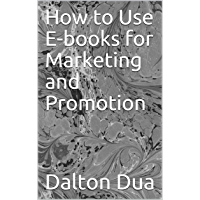 How To Use E-books For Marketing And Promotion (English Edition)
