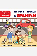 My First Words In Spanish: (learn spanish for kids and beginners) (Spanish Edition) Kindle Edition