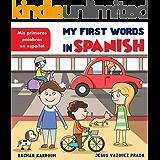 My First Words In Spanish : Mis primeras palabras en español - Spanish-English Bilingual: (Spanish books for kids) (Spanish Edition)