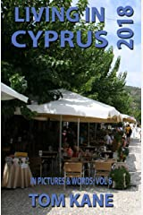Living in Cyprus: 2018 Kindle Edition