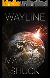 Wayline: A Science Fiction Novel