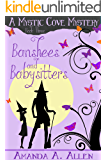 Banshees and Babysitters: A Mommy Cozy Paranormal Mystery (Mystic Cove Mysteries Book 3)