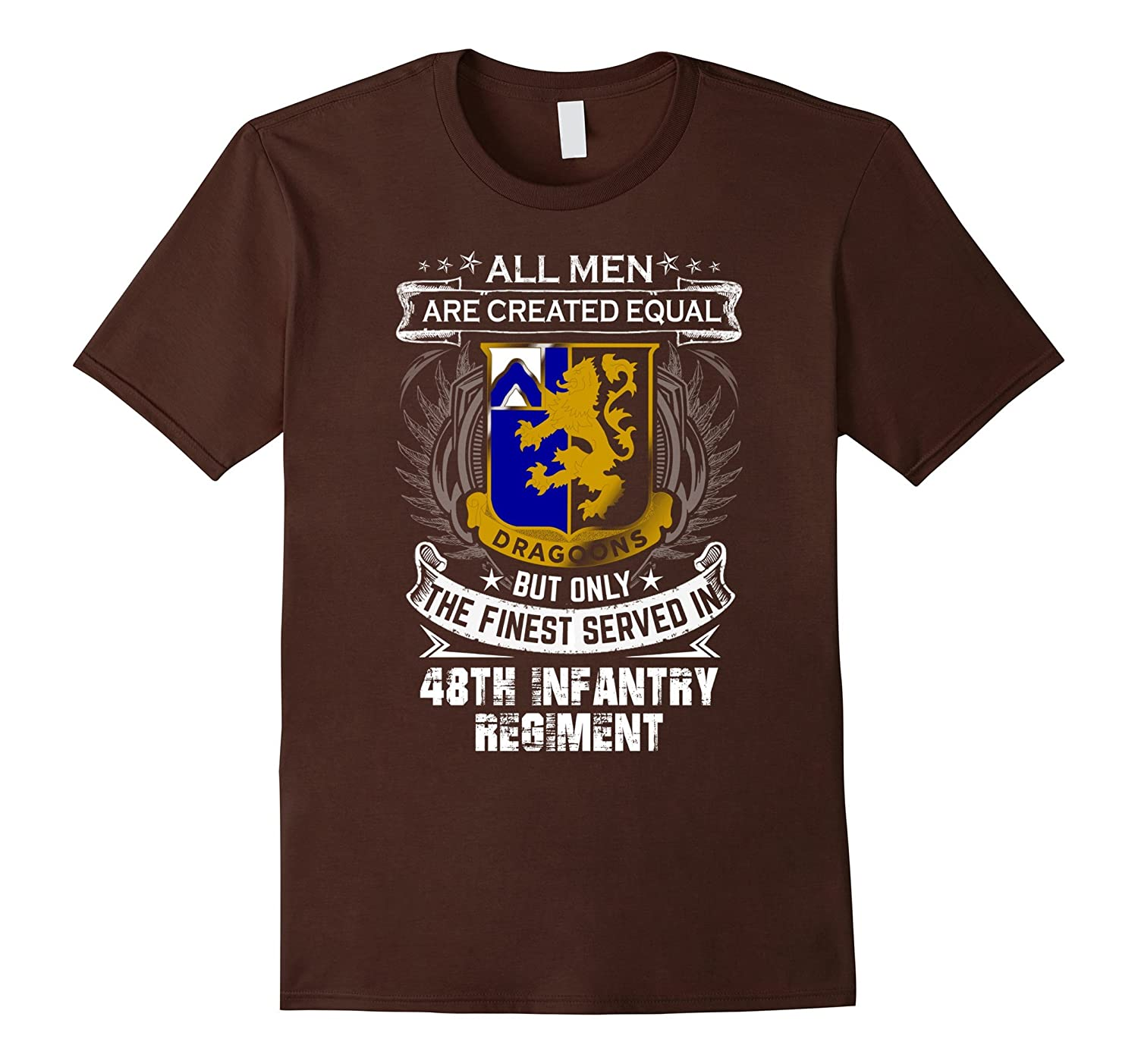 a5936b8a 48th Infantry Regiment T-shirt , All men are created equal b-Art ...