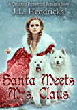 Santa Meets Mrs. Claus: A Shifter Christmas Romance, Book 0