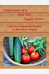 Confessions of a Red Hot Veggie Lover 2: Lacto Ovo Vegetarian Recipes Kindle Edition