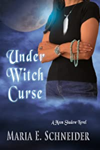 Under Witch Curse (Moon Shadow Series Book 3)