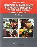 Medicina di emergenza e di pronto soccorso. Approccio clinico essenziale. Il manuale tascabile