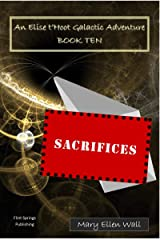 Sacrifices: An Elise t'Hoot Galactic Adventure Kindle Edition