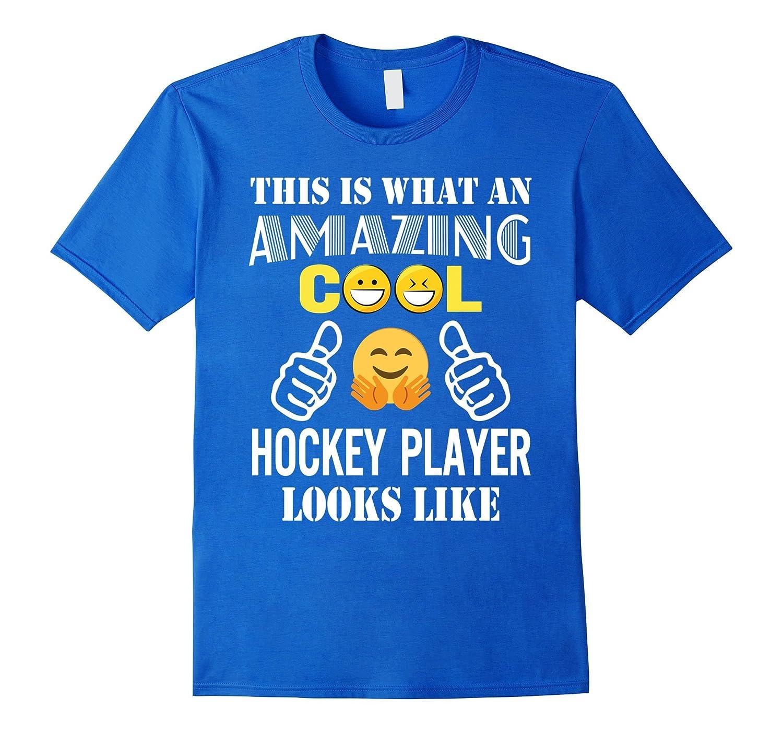 Amazing Cool Hockey Player Looks Like Funny T-Shirt Gift