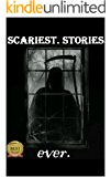 Scariest Stories Ever