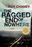 The Ragged End of Nowhere: A Novel