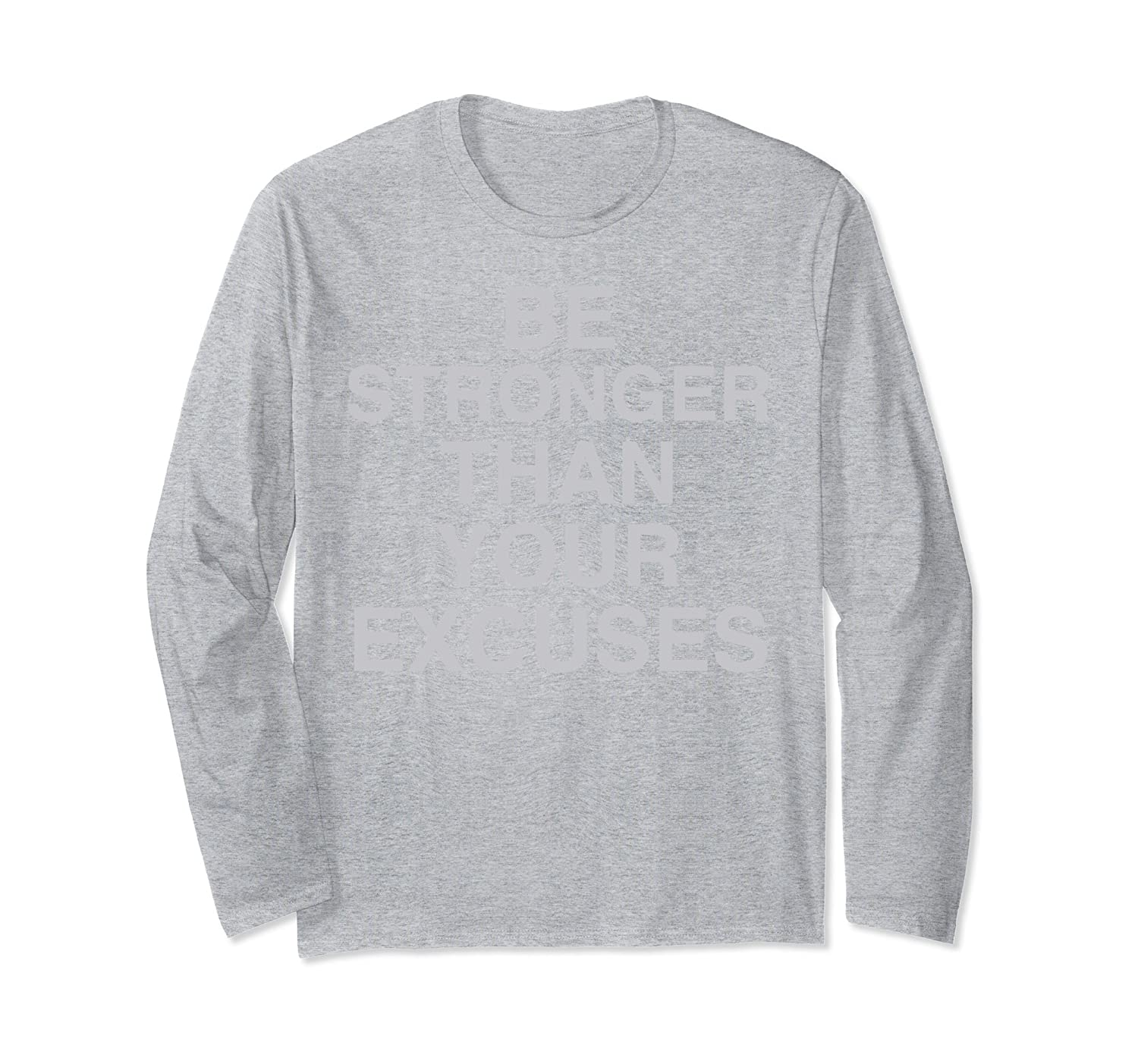 Be Stronger Than Your Excuses Sweat Activated Long Sleeve-alottee gift