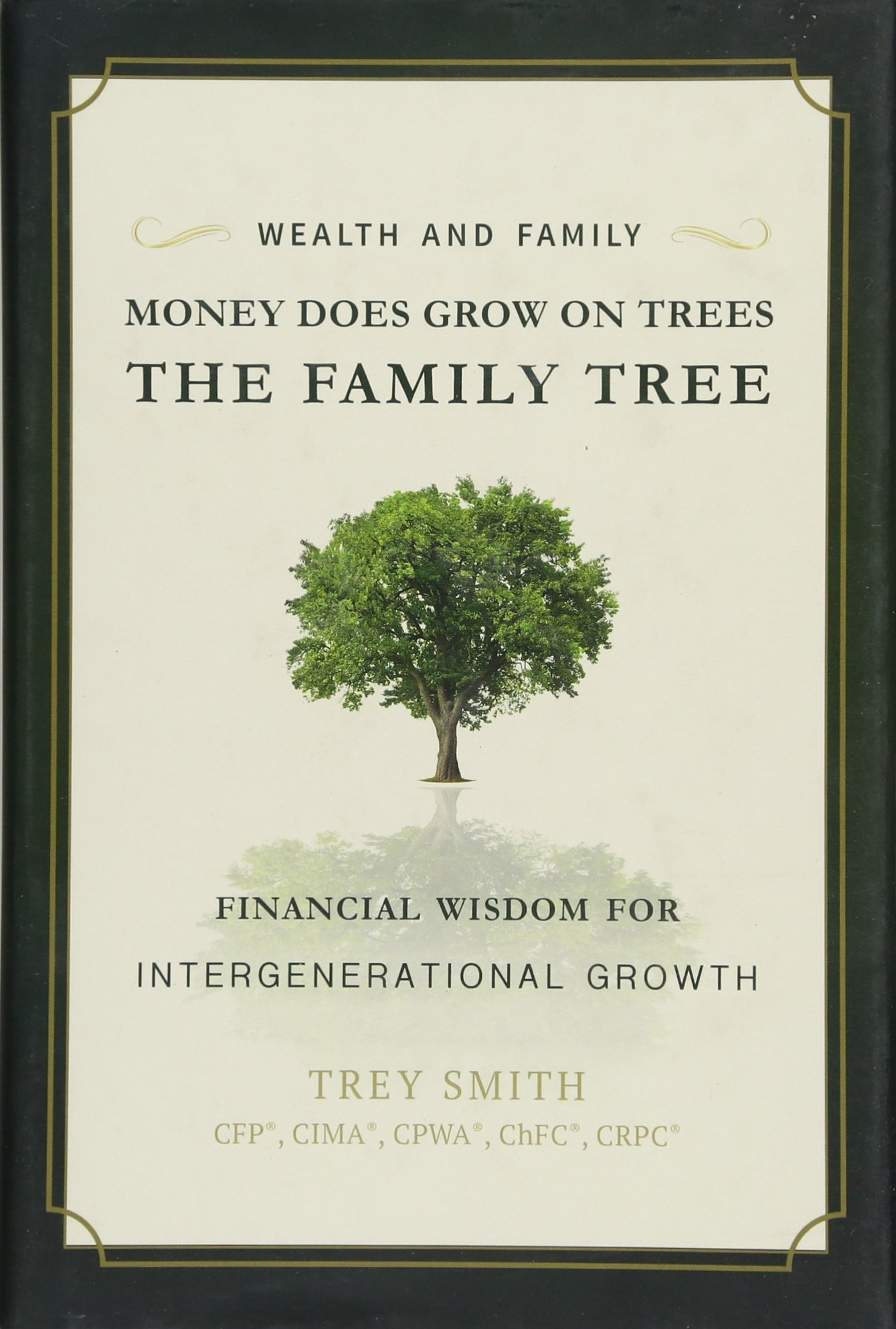 money does grow on trees the family tree financial wisdom for intergenerational growth