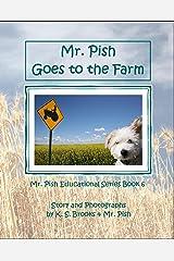 Mr. Pish Goes to the Farm (Mr. Pish Educational Series Book 6) Kindle Edition