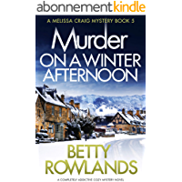 Murder on a Winter Afternoon: A completely addictive cozy mystery novel (A Melissa Craig Mystery Book 5) (English Edition)