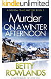 Murder on a Winter Afternoon: A completely addictive cozy mystery novel (A Melissa Craig Mystery Book 5)