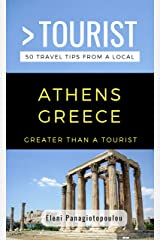 GREATER THAN A TOURIST-ATHENS GREECE: 50 Travel Tips from a Local (Greater Than a Tourist Greece) Kindle Edition