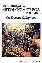 Os Deuses Olímpicos (Introdução à Mitologia Grega Livro 2) eBook Kindle