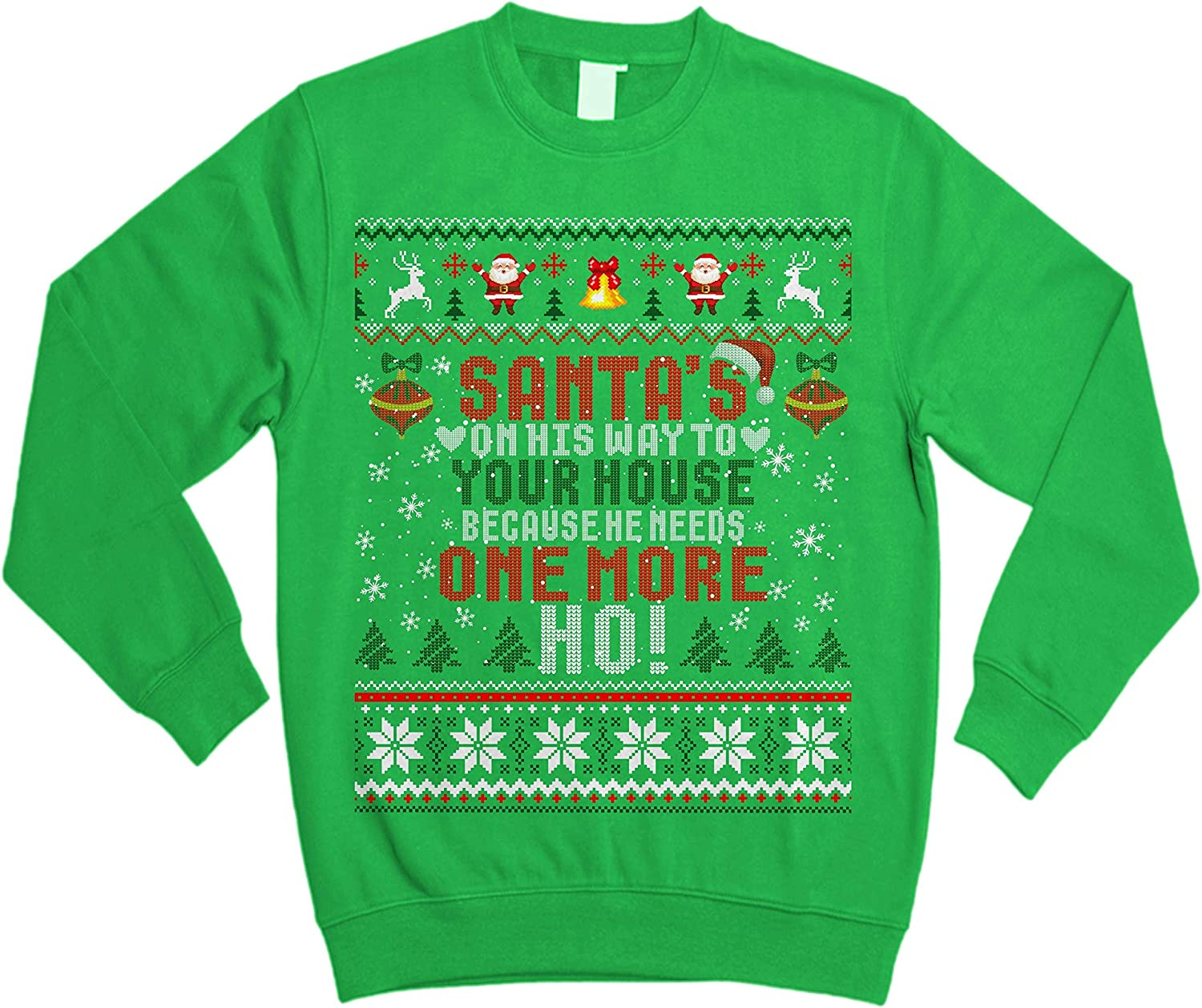 Funny Noel Ugly Christmas Sweater Sweatshirt Santa Needs One More HO