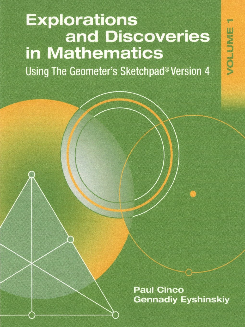 Explorations and Discoveries in Mathematics, Volume 1, Using the Geometer's Sketchpad Version 4 pdf epub