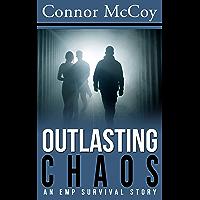 OUTLASTING CHAOS : An EMP Survival story (A World Unprepared Book 2) (English Edition)